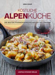 """Cover zum Buch """"Köstliche Alpenküche"""" von Anna Husar"""