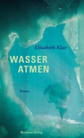 Wasser atmen - Elisabeth Klar - Cover